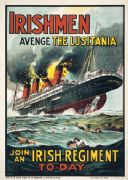 Irishmen - avenge the Lusitania. Join an Irish regiment to-day. World War One Irish Poster